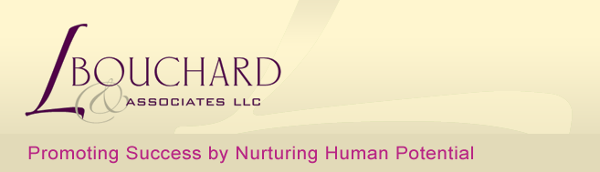 LBouchard & Associates - Promoting Success by Nurturing Human Potential